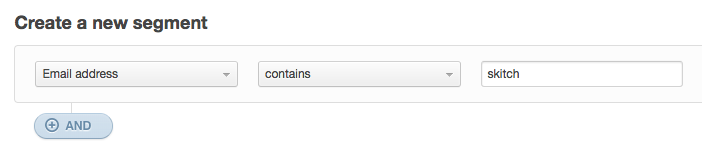 """The segment builder, showing a rule designed to find email addresses containing """"skitch"""""""